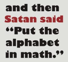 Algebra Is From The Devil by SwazzleSwazz