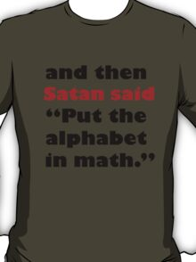 Algebra Is From The Devil T-Shirt