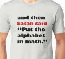 Algebra Is From The Devil Unisex T-Shirt