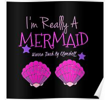 I'm Really A Mermaid Wanna Touch My Clamshell  Poster