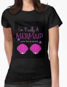 I'm Really A Mermaid Wanna Touch My Clamshell  Womens Fitted T-Shirt