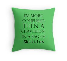 I'm More Confused Then A Chameleon In A Bag Of Skittles Throw Pillow