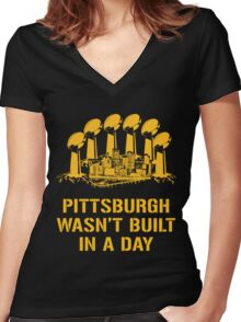 Pittsburgh Wasn't Built In A Day Women's Fitted V-Neck T-Shirt