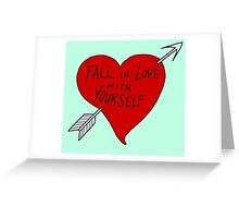 Fall In Love With Yourself Greeting Card