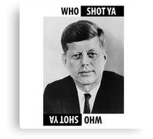 JFK Who Shot Ya Canvas Print