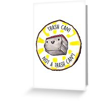 Trash Can! Greeting Card