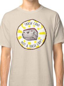 Trash Can! Classic T-Shirt