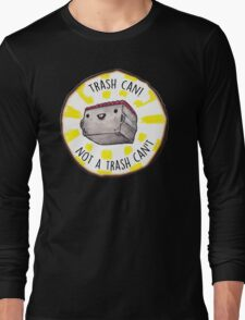 Trash Can! Long Sleeve T-Shirt