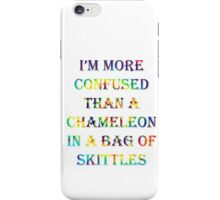 I'm More Confused Than A Chameleon In A Bag Of Skittles iPhone Case/Skin