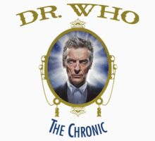 Dr Who - The Chronic by ticklish-wizard