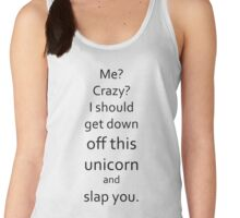 I Should Get Down Off This Unicorn And Slap You Women's Tank Top