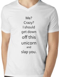 I Should Get Down Off This Unicorn And Slap You Mens V-Neck T-Shirt