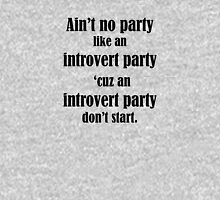 Ain't No Party Like An Introvert Party T-Shirt