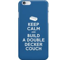 Keep Calm and Build a Double Decker Couch iPhone Case/Skin