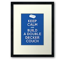 Keep Calm and Build a Double Decker Couch Framed Print