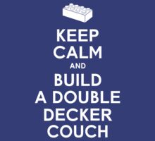 Keep Calm and Build a Double Decker Couch by cattocc