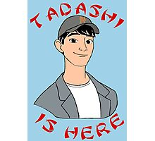 Tadashi is Here  Photographic Print