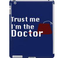 Trust Me I'm The Doctor iPad Case/Skin