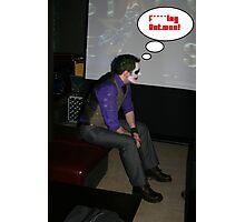 The Joker takes a Break Photographic Print