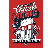 MUSIC CAN TOUCH YOU Photographic Print