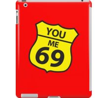 You and me route 69 iPad Case/Skin