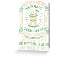 Being A Pharmacy Technician T-shirt Greeting Card