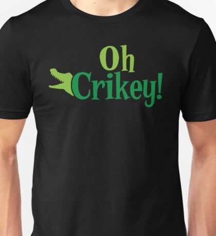 Oh CRIKEY! Australian slang with a crocodile alligator Unisex T-Shirt