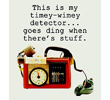 Timey Wimey Detector, Doctor Who Photographic Print