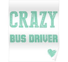 Crazy Bus Driver T-shirt Poster