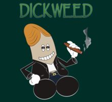 DICKWEED by Graphic Buttease