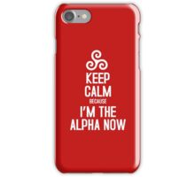 Keep Calm Because I'm The Alpha iPhone Case/Skin