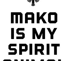 Mako is my spirit animal by Rivers Turow