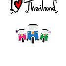 I LOVE THAILAND TUK TUK by harrisonformula