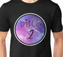 Bitch 2 - Best Friends Unisex T-Shirt