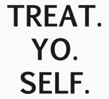 Treat Yo Self 1 T-Shirt