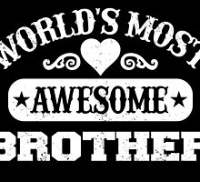 WORLD'S MOST AWESOME BROTHER by fancytees
