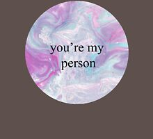 You're My Person T-Shirt
