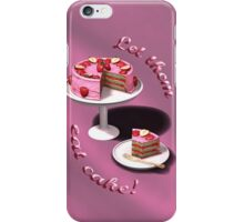 Let them eat cake! iPhone Case/Skin