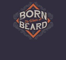 BORN TO WEAR A BEARD Unisex T-Shirt