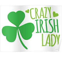 Crazy Irish Lady with green ireland shamrock Poster