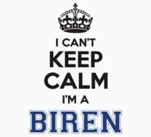 I cant keep calm Im a BIREN by paulrinaldi
