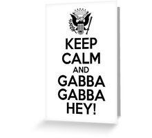 Keep Calm And Gabba Gabba Hey! v2 Greeting Card