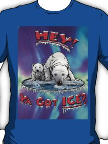 "Mother & Cub Polar Bears: ""Hey! Ya Got ICE?"" T-Shirt"