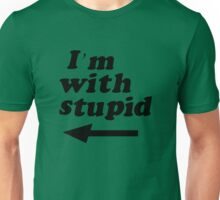 I'm With Stupid - Kenny's Mom Unisex T-Shirt