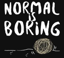 Funny Normal Is Boring T-shirt by musthavetshirts