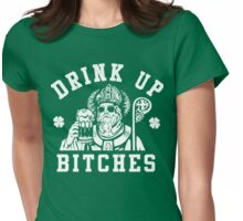 Women's St. Patrick's Day Drink Up Bitches Shirt Womens Fitted T-Shirt
