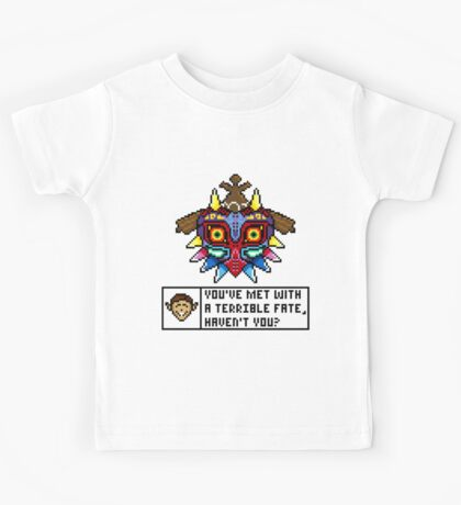 You've Met With a Terrible Fate Kids Tee