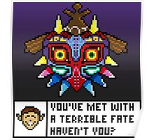 You've Met With a Terrible Fate Poster