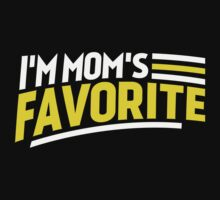 Funny I'm Mom's Favorite T-shirt by musthavetshirts
