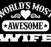 WORLD'S MOST AWESOME WIFE by fancytees